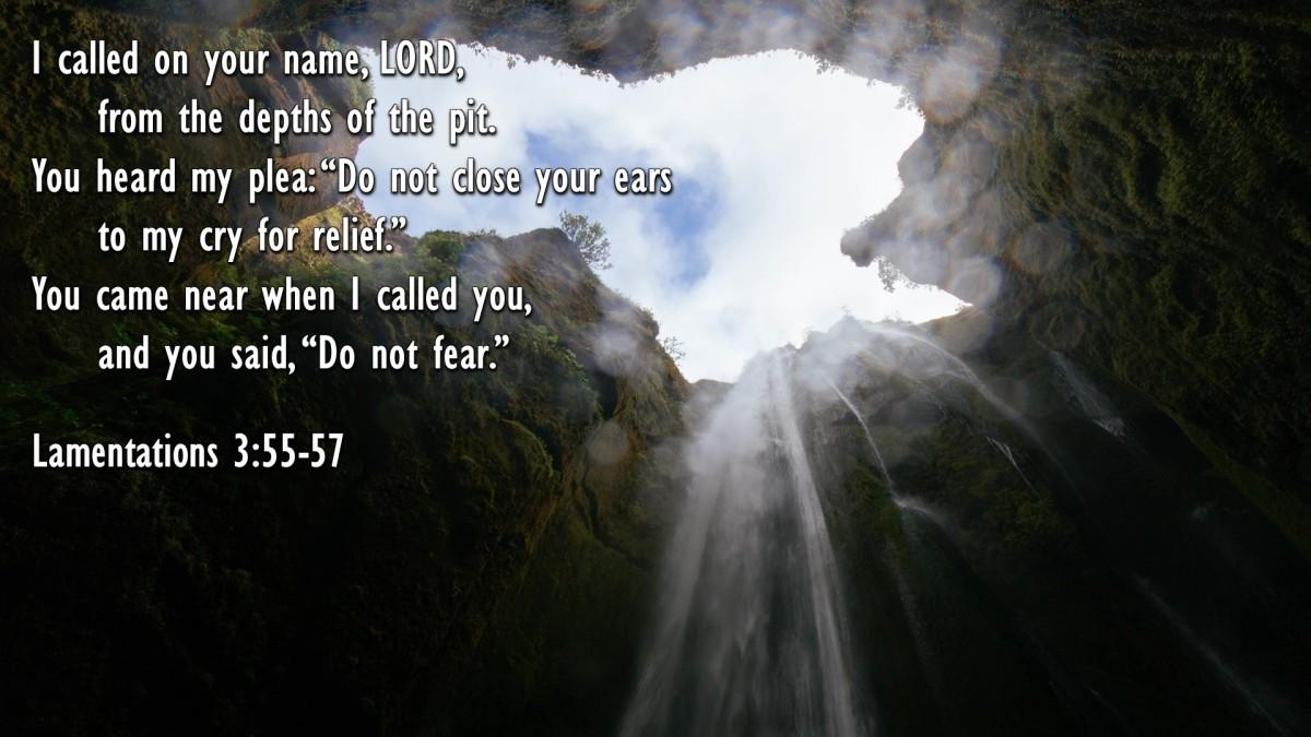 Lamentations 3:55-57